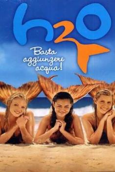 H2O Basta aggiungere acqua (2006)
