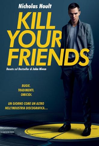 Uccidi i tuoi amici – Kill Your Friends (2015)