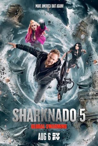 Sharknado 5 – Global Swarming (2017)