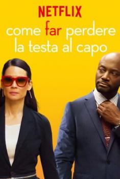 Come far perdere la testa al capo (2018)