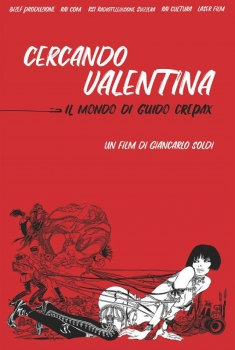 Cercando Valentina - Il mondo di Guido Crepax (2020)